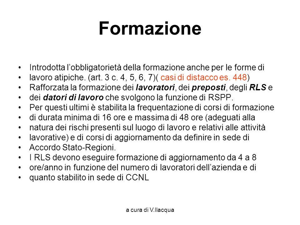 FormazioneIntrodotta l'obbligatorietà della formazione anche per le forme di. lavoro atipiche. (art. 3 c. 4, 5, 6, 7)( casi di distacco es. 448)