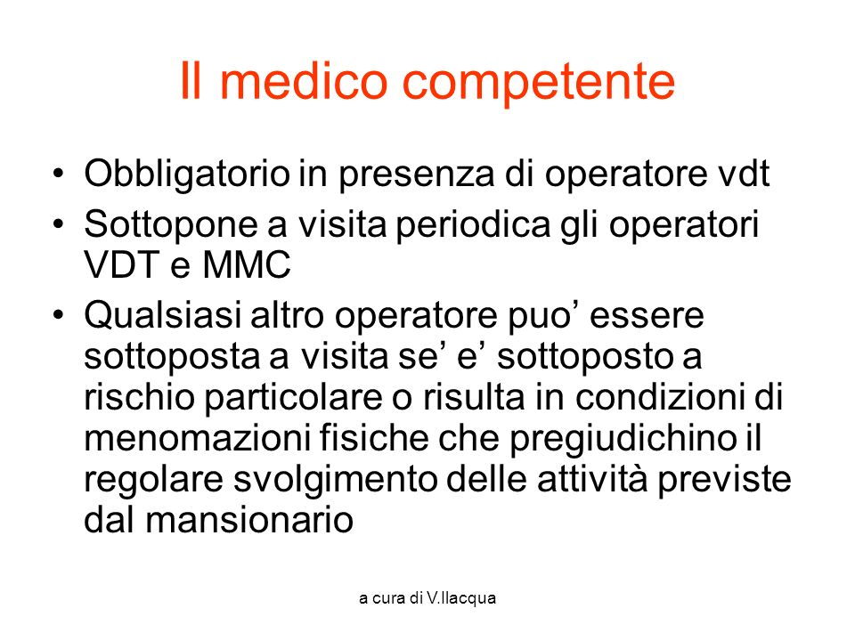 Il medico competente Obbligatorio in presenza di operatore vdt