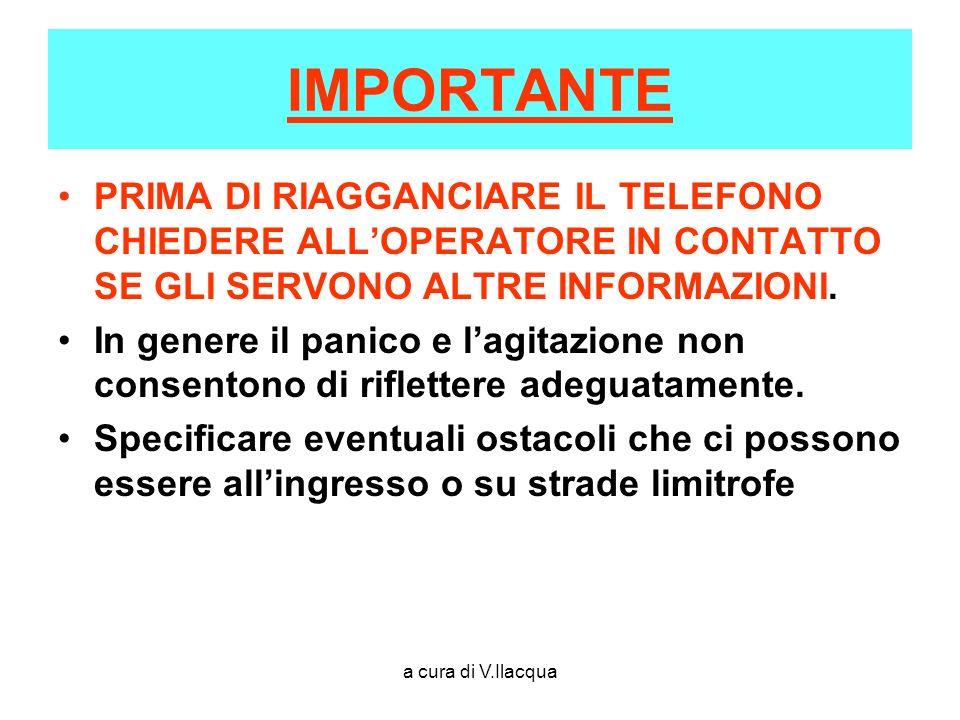 IMPORTANTE PRIMA DI RIAGGANCIARE IL TELEFONO CHIEDERE ALL'OPERATORE IN CONTATTO SE GLI SERVONO ALTRE INFORMAZIONI.