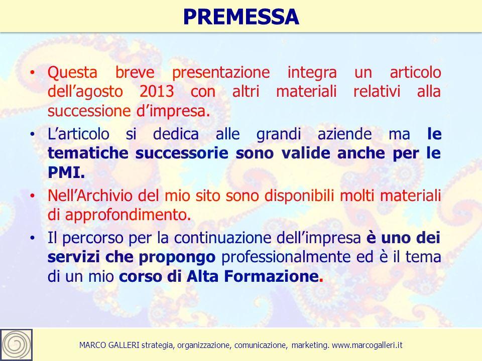PREMESSA Questa breve presentazione integra un articolo dell'agosto 2013 con altri materiali relativi alla successione d'impresa.