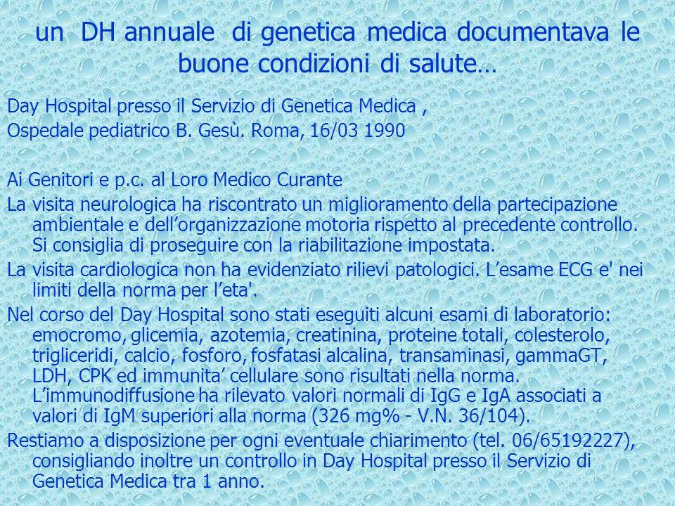 un DH annuale di genetica medica documentava le buone condizioni di salute…