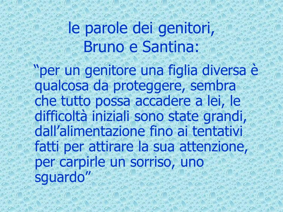 le parole dei genitori, Bruno e Santina: