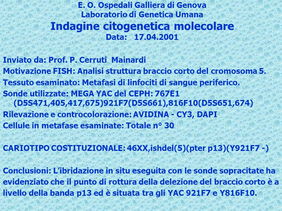 E. O. Ospedali Galliera di Genova Laboratorio di Genetica Umana Indagine citogenetica molecolare Data: 17.04.2001