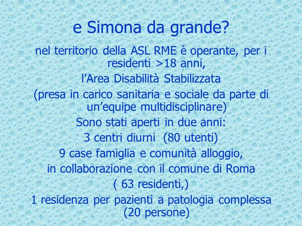 e Simona da grande nel territorio della ASL RME è operante, per i residenti >18 anni, l'Area Disabilità Stabilizzata.