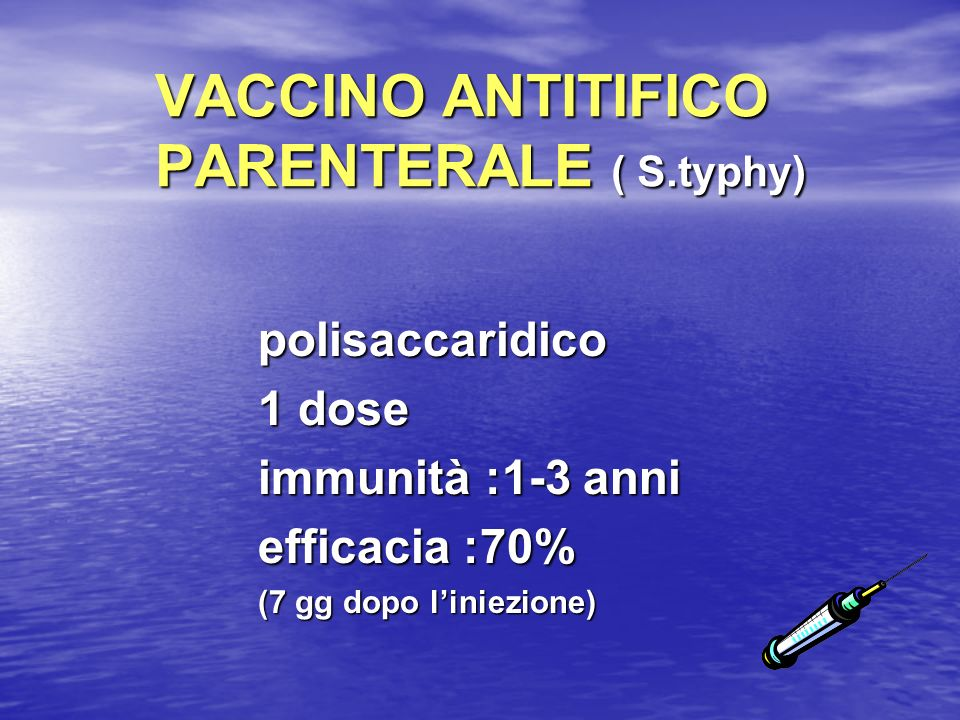 VACCINO ANTITIFICO PARENTERALE ( S.typhy)