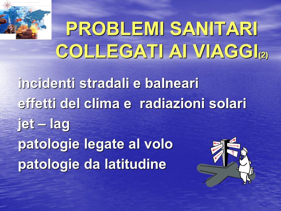 PROBLEMI SANITARI COLLEGATI AI VIAGGI(2)