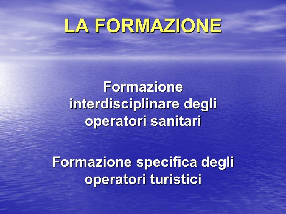 LA FORMAZIONE Formazione interdisciplinare degli operatori sanitari