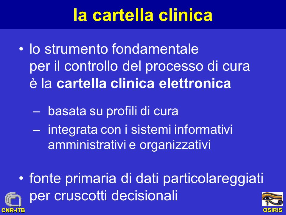 la cartella clinica lo strumento fondamentale per il controllo del processo di cura è la cartella clinica elettronica.