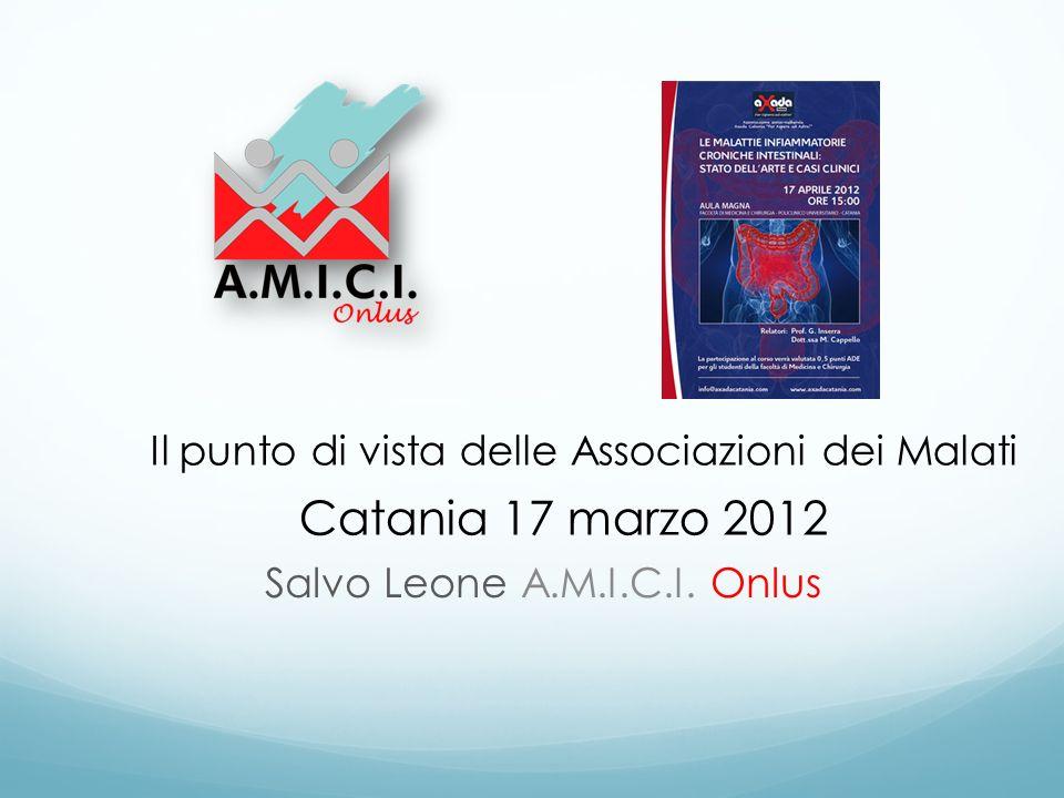 Catania 17 marzo 2012 Il punto di vista delle Associazioni dei Malati