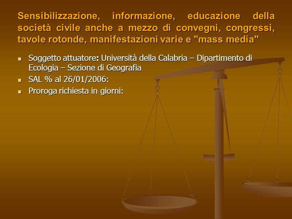 Sensibilizzazione, informazione, educazione della società civile anche a mezzo di convegni, congressi, tavole rotonde, manifestazioni varie e mass media