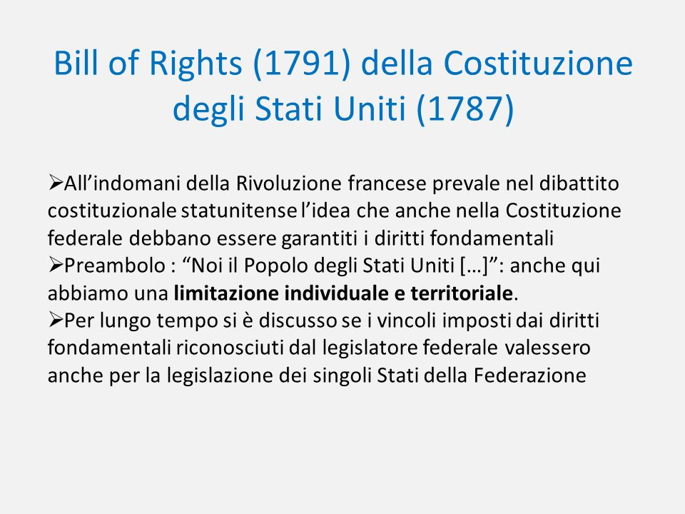 Bill of Rights (1791) della Costituzione degli Stati Uniti (1787)