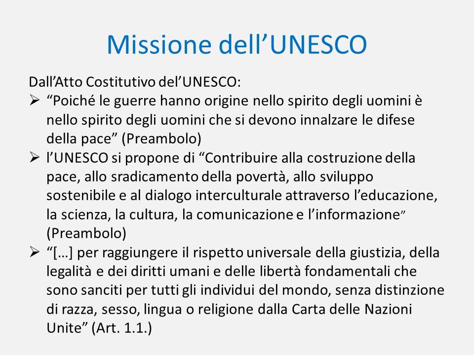 Missione dell'UNESCO Dall'Atto Costitutivo del'UNESCO: