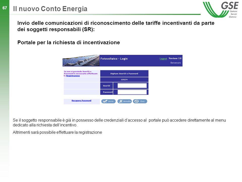 Il nuovo Conto Energia Invio delle comunicazioni di riconoscimento delle tariffe incentivanti da parte dei soggetti responsabili (SR):