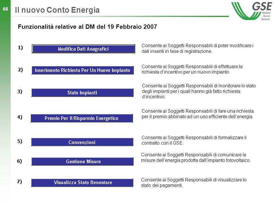 Il nuovo Conto Energia Funzionalità relative al DM del 19 Febbraio 2007. 1)