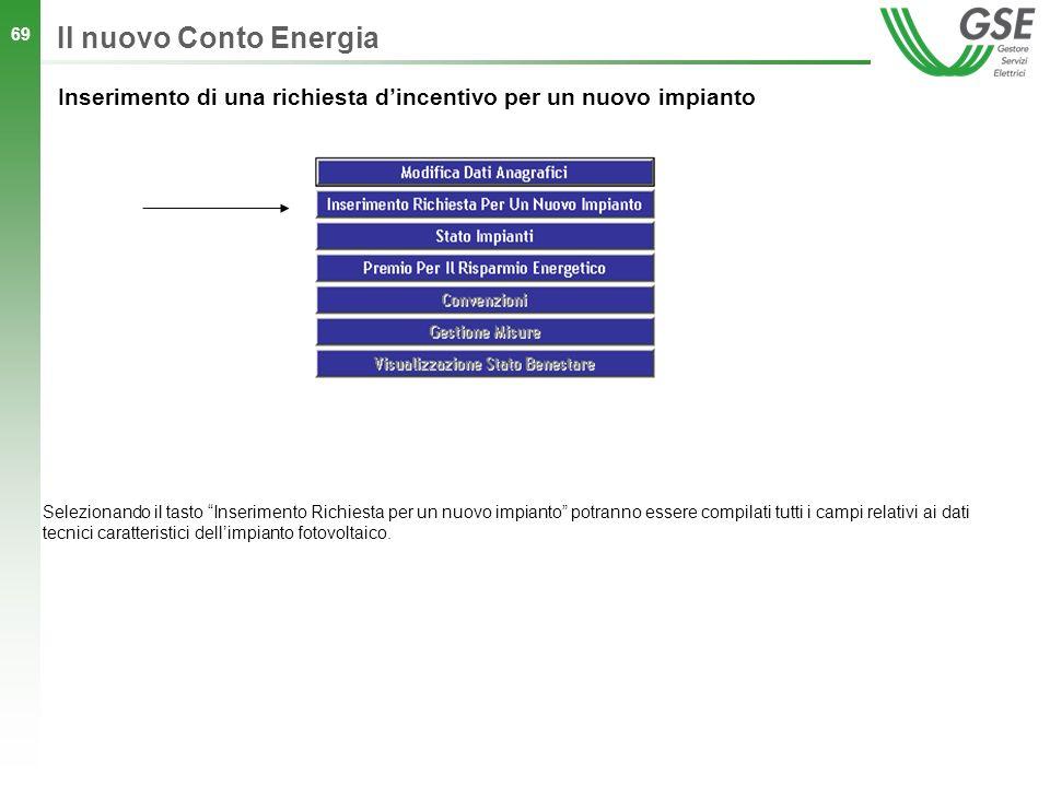 Il nuovo Conto Energia Inserimento di una richiesta d'incentivo per un nuovo impianto.