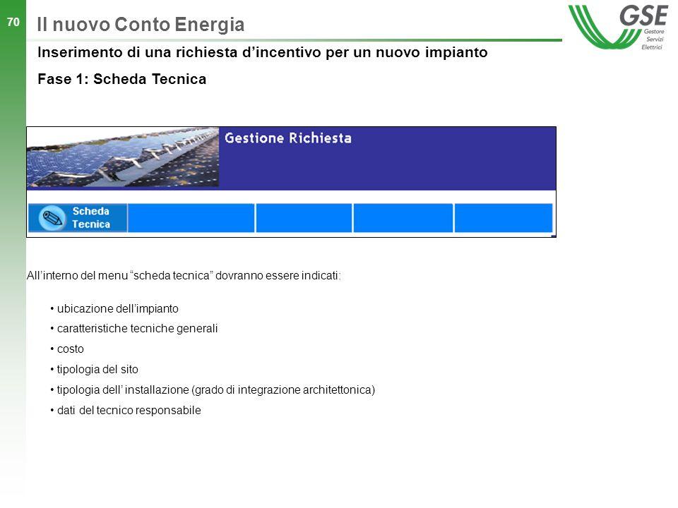 Il nuovo Conto Energia All'interno del menu scheda tecnica dovranno essere indicati: ubicazione dell'impianto.