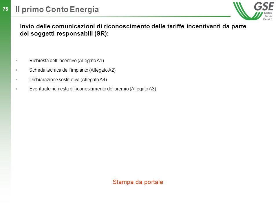 Il primo Conto Energia Invio delle comunicazioni di riconoscimento delle tariffe incentivanti da parte dei soggetti responsabili (SR):