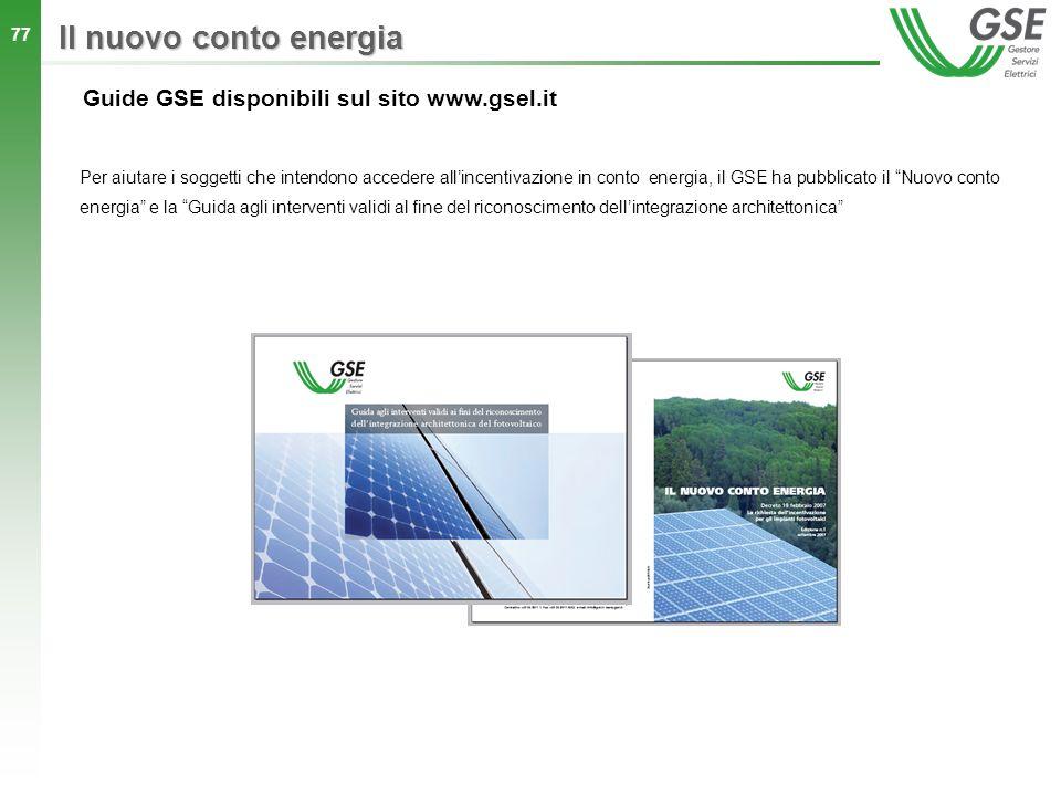 Il nuovo conto energia Guide GSE disponibili sul sito www.gsel.it