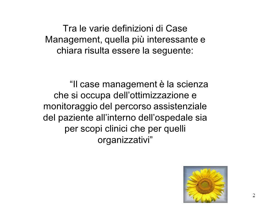 Tra le varie definizioni di Case Management, quella più interessante e chiara risulta essere la seguente: