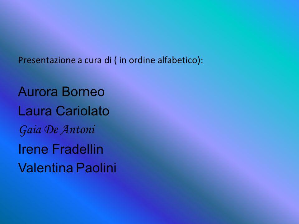 Aurora Borneo Laura Cariolato Gaia De Antoni Irene Fradellin