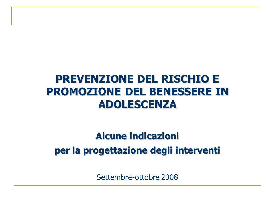 PREVENZIONE DEL RISCHIO E PROMOZIONE DEL BENESSERE IN ADOLESCENZA