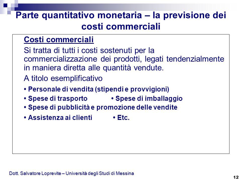 Parte quantitativo monetaria – la previsione dei costi commerciali