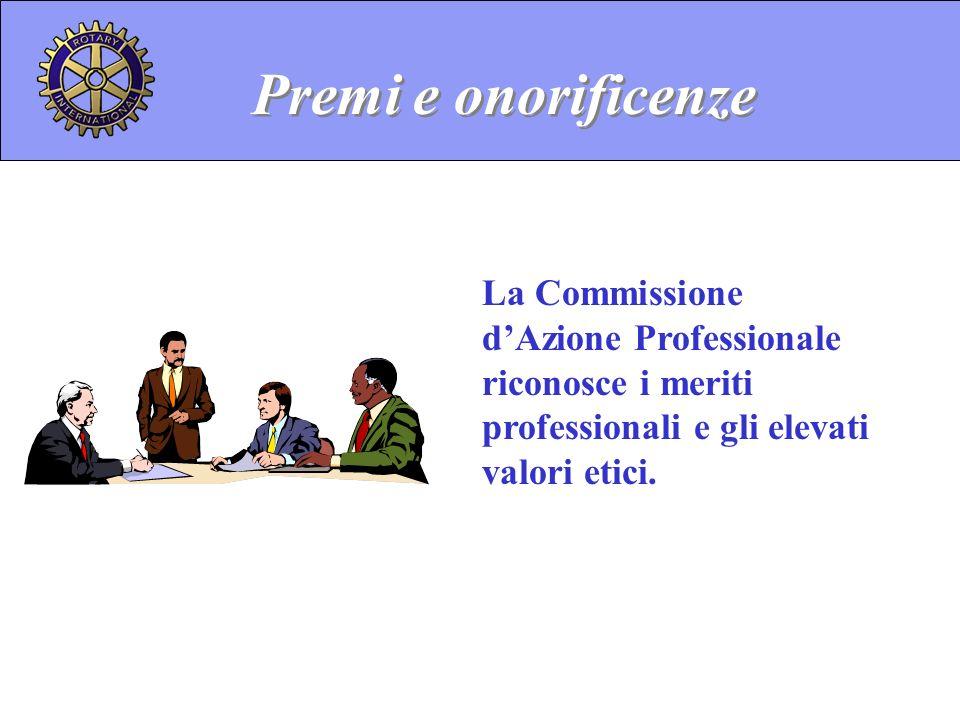 Premi e onorificenze La Commissione d'Azione Professionale riconosce i meriti professionali e gli elevati valori etici.