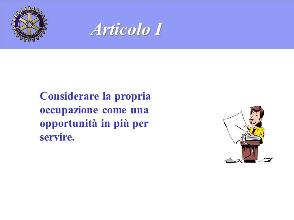 Articolo I Considerare la propria occupazione come una opportunità in più per servire.