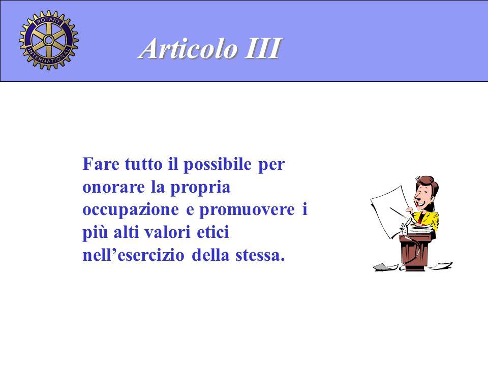 Articolo III Fare tutto il possibile per onorare la propria occupazione e promuovere i più alti valori etici.