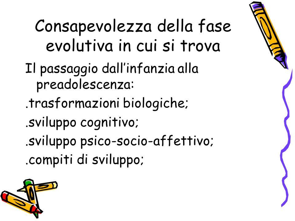 Consapevolezza della fase evolutiva in cui si trova