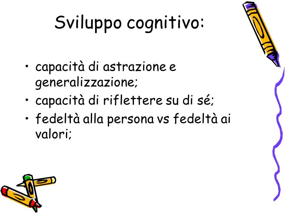 Sviluppo cognitivo: capacità di astrazione e generalizzazione;