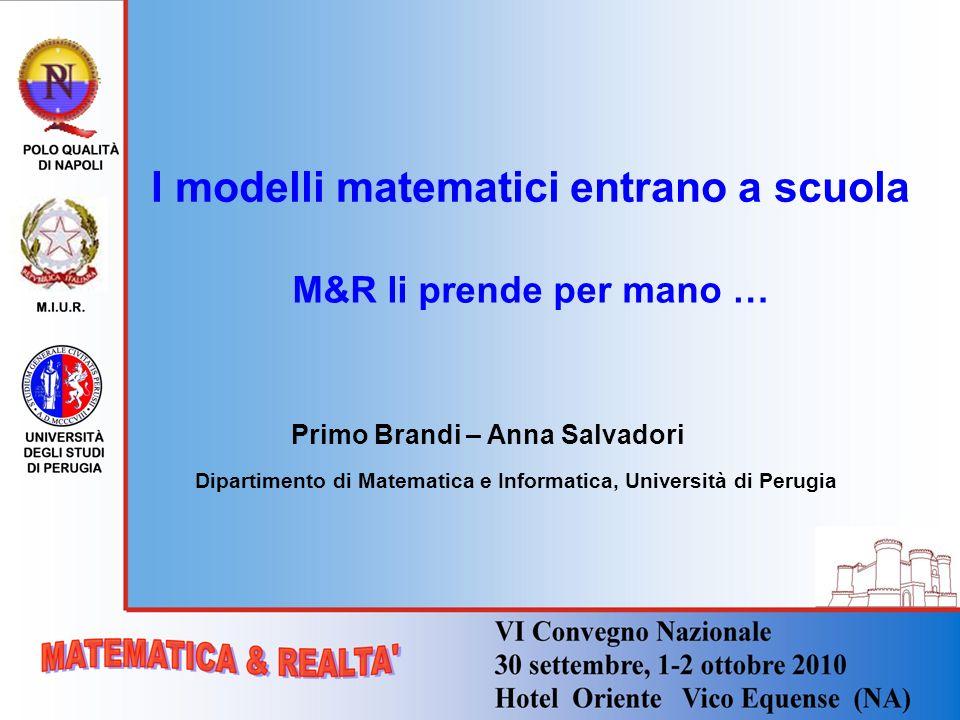 I modelli matematici entrano a scuola Primo Brandi – Anna Salvadori