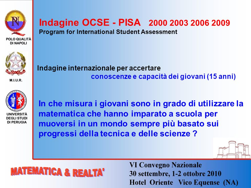 Indagine OCSE - PISA 2000 2003 2006 2009 Program for International Student Assessment