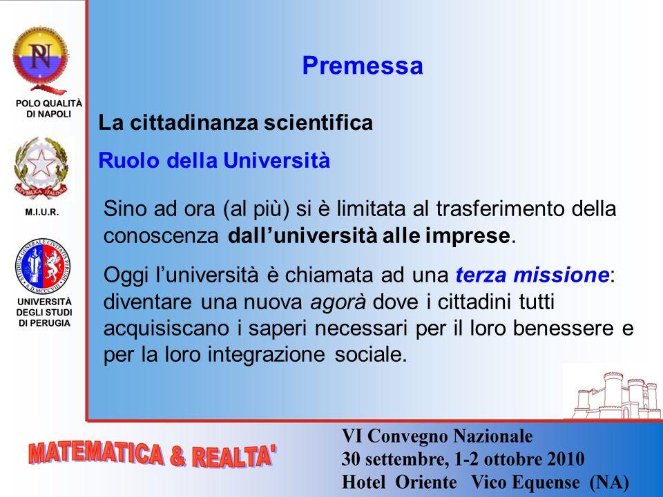 Premessa La cittadinanza scientifica Ruolo della Università