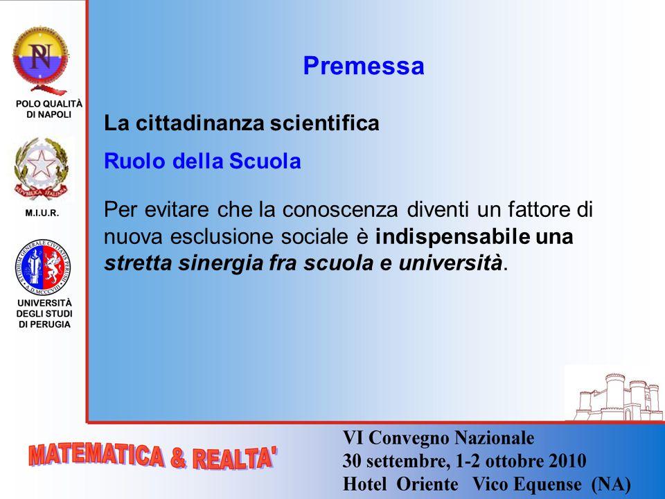 Premessa La cittadinanza scientifica Ruolo della Scuola