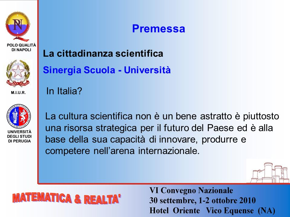Premessa La cittadinanza scientifica Sinergia Scuola - Università