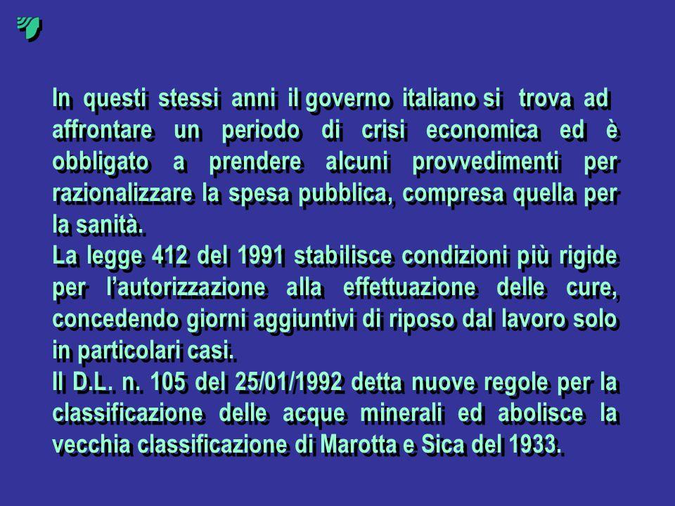 In questi stessi anni il governo italiano si trova ad