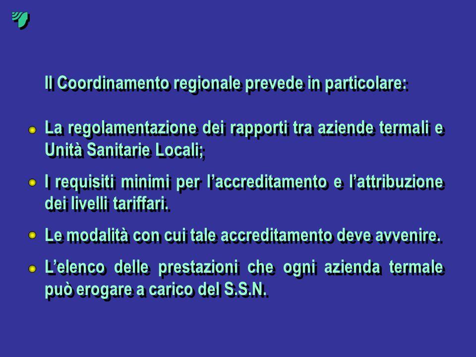 Il Coordinamento regionale prevede in particolare: