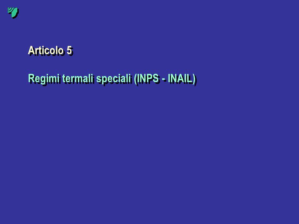 Articolo 5 Regimi termali speciali (INPS - INAIL)