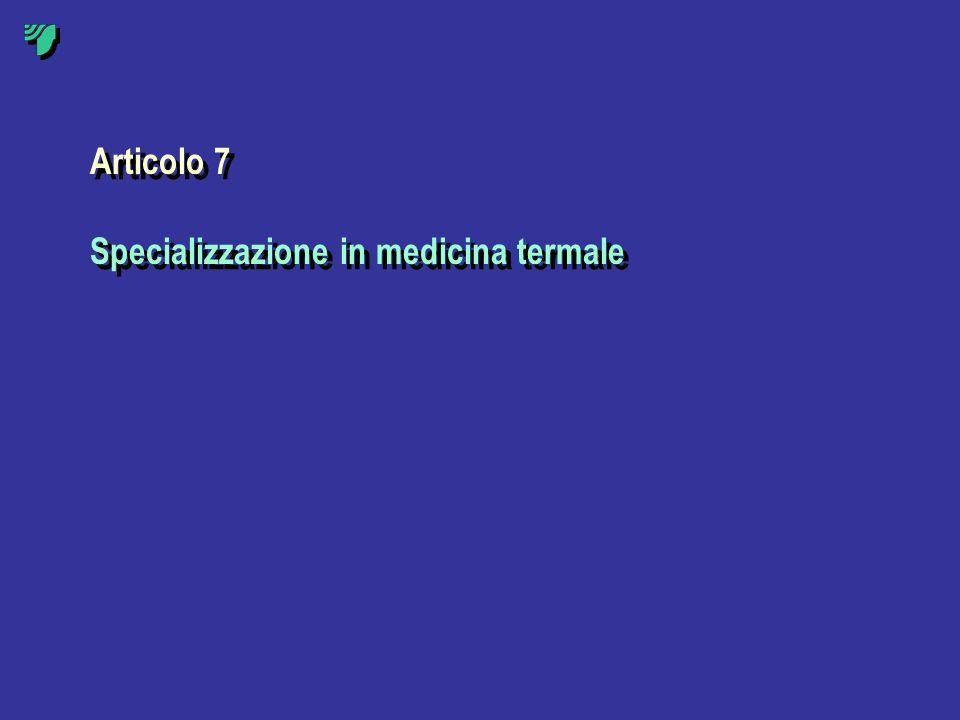 Articolo 7 Specializzazione in medicina termale