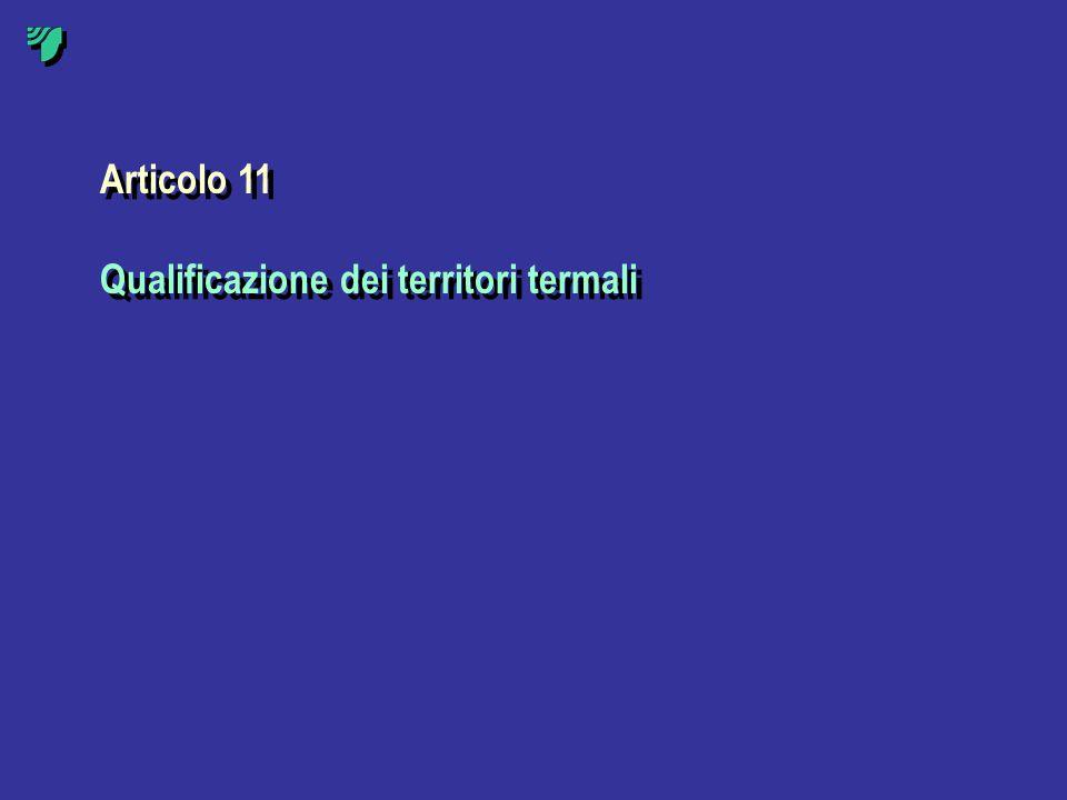 Articolo 11 Qualificazione dei territori termali