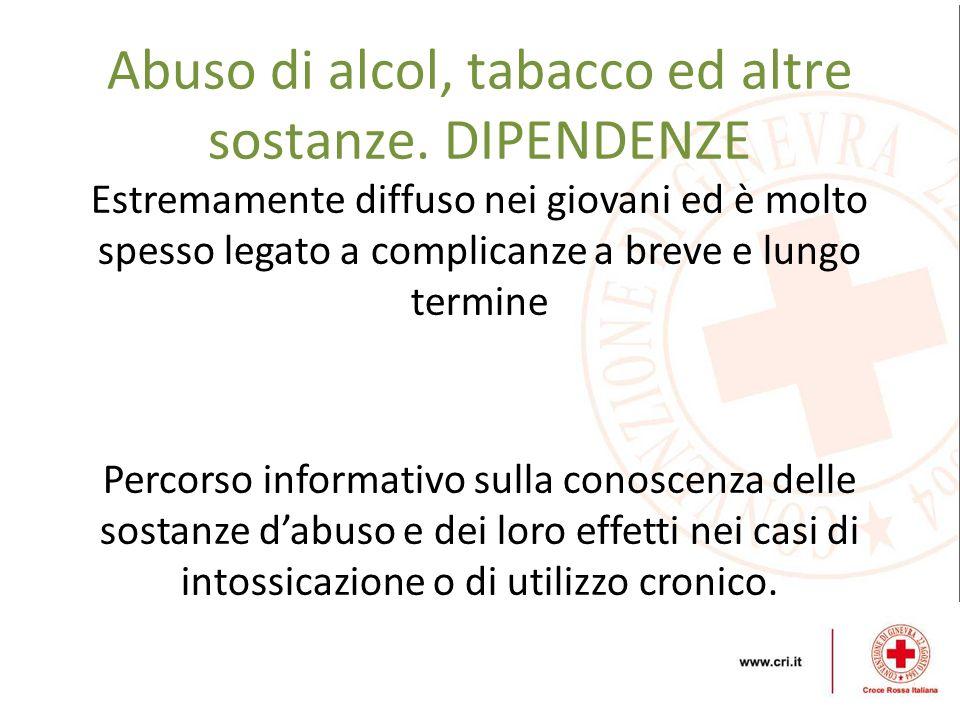 Abuso di alcol, tabacco ed altre sostanze. DIPENDENZE