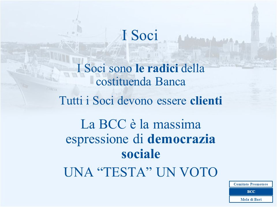 I Soci La BCC è la massima espressione di democrazia sociale