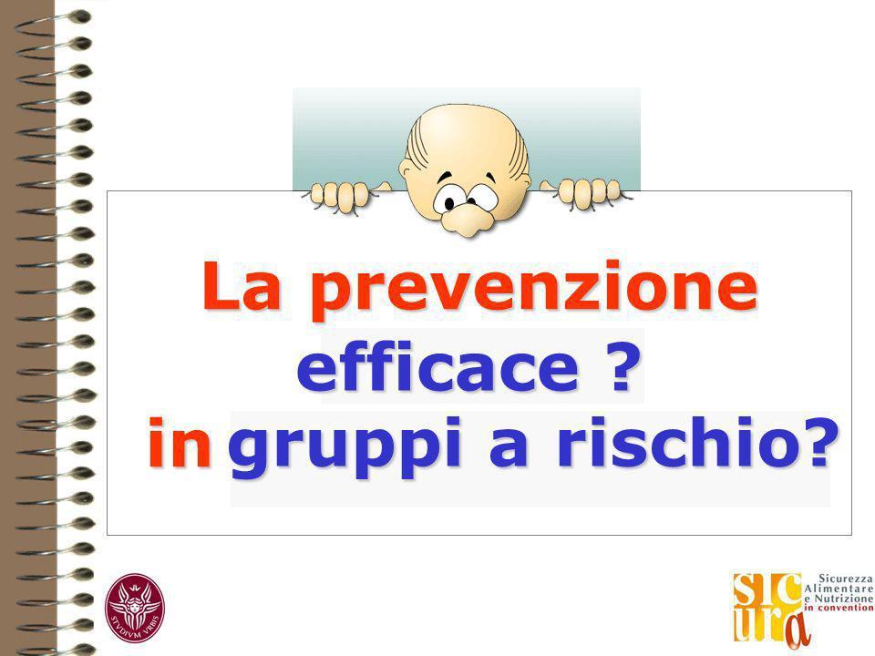 La prevenzione efficace in gruppi a rischio