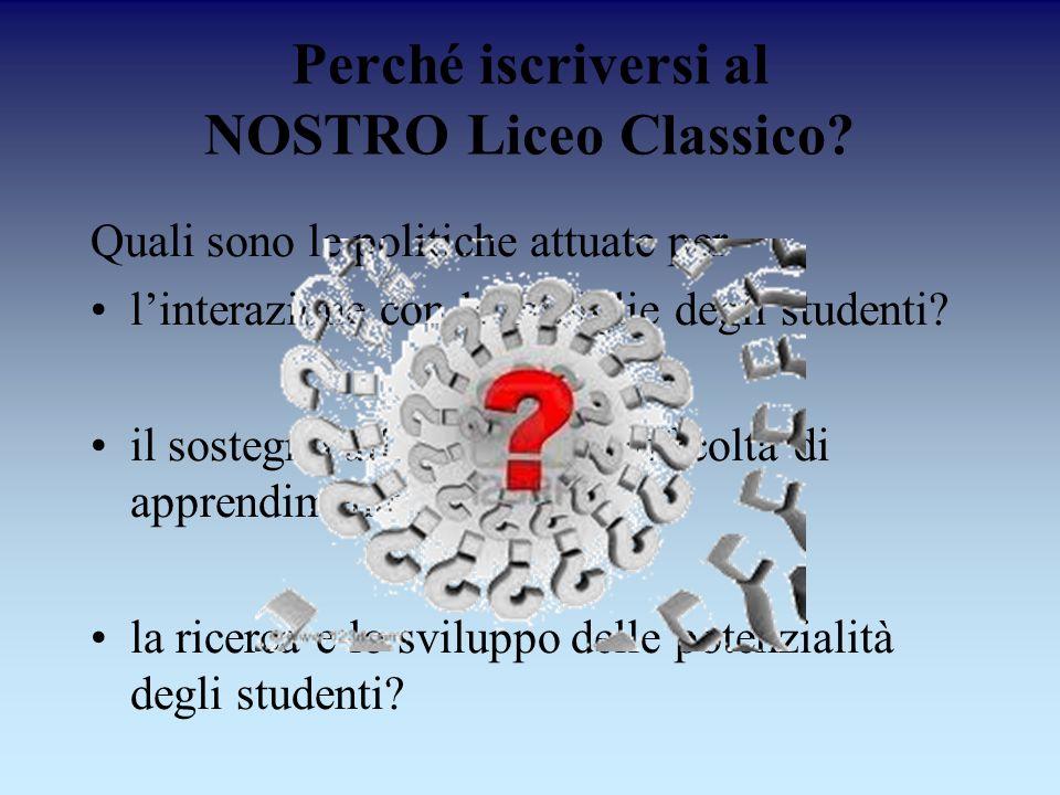 Perché iscriversi al NOSTRO Liceo Classico