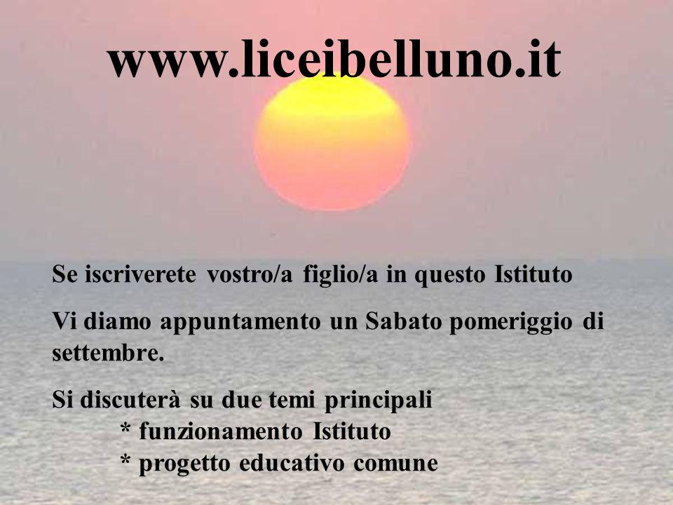 www.liceibelluno.it Se iscriverete vostro/a figlio/a in questo Istituto. Vi diamo appuntamento un Sabato pomeriggio di settembre.