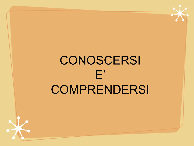 CONOSCERSI E' COMPRENDERSI