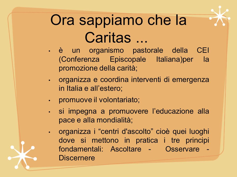 Ora sappiamo che la Caritas ...