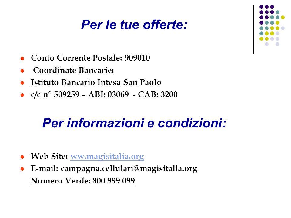 Per informazioni e condizioni: