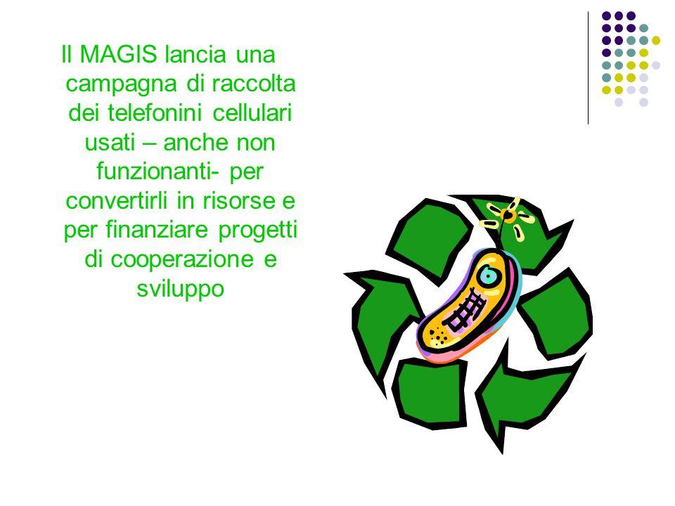 Il MAGIS lancia una campagna di raccolta dei telefonini cellulari usati – anche non funzionanti- per convertirli in risorse e per finanziare progetti di cooperazione e sviluppo
